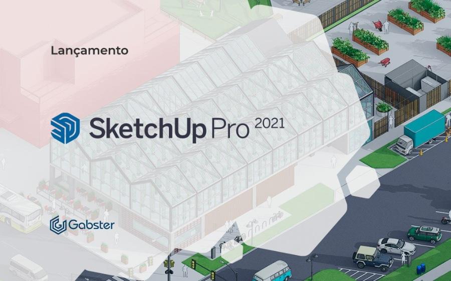 SketchUp 2021:Conheça是一个新星平台!
